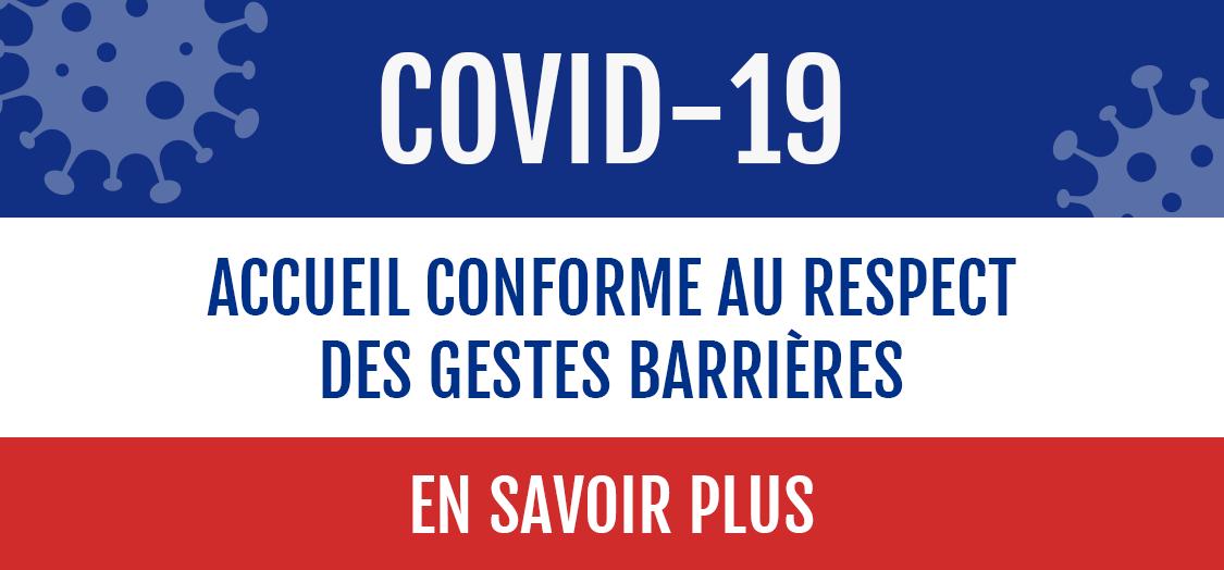 COVID-19 : Accueil conforme au respect des gestes barrières